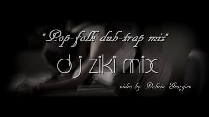 Dj Ziki - Folk Dub - Trap Mix / Fan Video* 2015