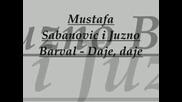 Mustafa Sabanovic I Juzno, Barval, Daje, Daje