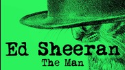 * Превод * Ed Sheeran - The Man [ Official Audio ]