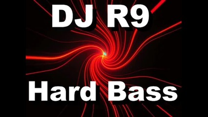 Dj - R9 - Hard - Bass