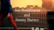 Joe Bonamassa and Jimmy Barnes - Too Much Ain't Enough Love /превод/