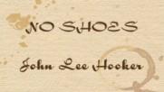 John Lee Hooker - No Shoes