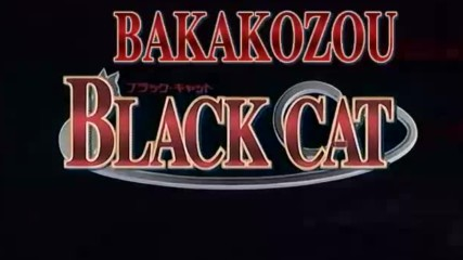 Bakakozou-black Cat-02[eng Sub]