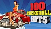 Best Classic Rock And Roll Of All Time - Top 100 Greatest Rock n Roll Collection