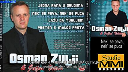 Osman Zulji i Juzni Vetar - Nek se peva nek se puca (hq) (bg sub)
