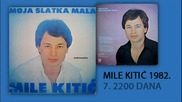 Mile Kitic - 2200 dana - (Audio 1982)