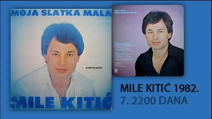 Mile Kitic - 2200 dana - (Audio 1982)