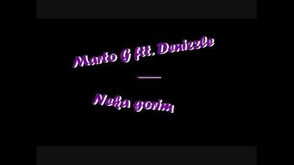 Marto G feat Denizzle - Neka gorim