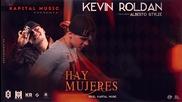 За първи път с превод в сайта ! Kevin Roldan Feat Alberto Stylee - Hay Mujeres ( Canción + Letra )
