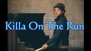Bruno Mars - Killa On The Run + превод (full Version)