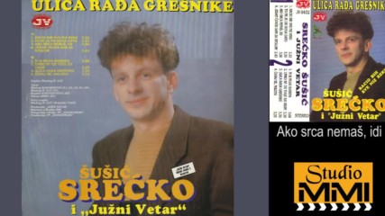 Srecko Susic i Juzni Vetar - Ako srca nemas, idi (Audio 1992)