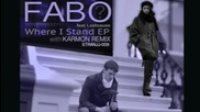 Fabo feat. Lostcause - Where I Stand (karmon Remix) 2012 (бг Превод)