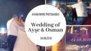 Wedding of Ayşe & Osman l Ayhan Infire Photo&Video l 04.08.2018
