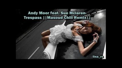 |masoud Chill Remix|•andy Moor feat. Sue Mclaren• Trespass
