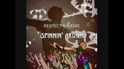 *new* Respect ft. Nasio - Spinnin Around