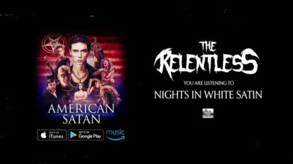 The Relentless - Nights in White Satin