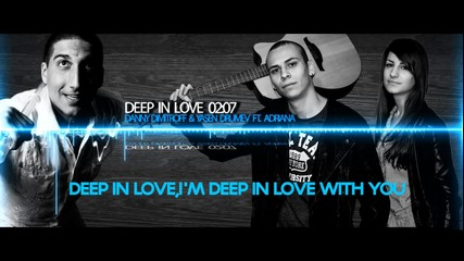Danny Dimitroff & Yasen Drumev ft. Adriana - Deep in Love (official 2013)