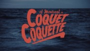 of Montreal - Coquet Coquette (Оfficial video)