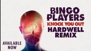 Bingo Players - Knock You Out ( Hardwell Remix )
