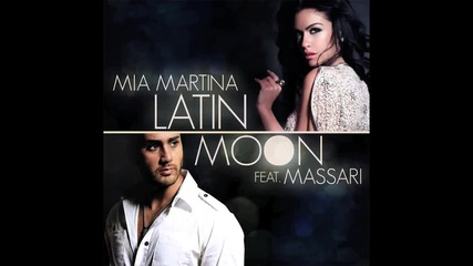 New! Mia Martina ft. Massari - Latin Moon