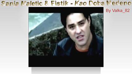 Sanja Maletic feat. Fistik - Kаo doba medeno