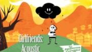 Single File - Girlfriends [Acoustic Version Webisode] (Оfficial video)