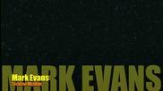 Tecniche Micidiali di Mark Evans