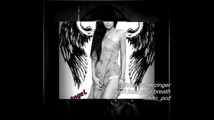 New 2011 ! Nicole Scherzinger - Dont Hold Your Breath