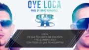 Превод + текст ! Clase-a - Oye Loca (lyric / Letra Reggaeton 2016 )