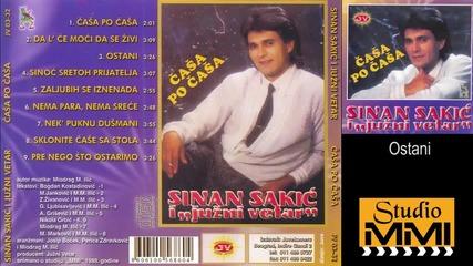 Sinan Sakic i Juzni Vetar - Ostani (Audio 1988)