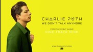 Charlie Puth - We don't talk anymore (feat. Selena Gomez) + превод