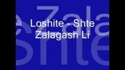 Loshite - Shte Zalagash Li