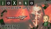 КАКВО Е TEKKEN 7? /w Toolshiro [joXnka Quick Reviews Ep. 15]