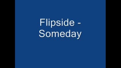 Flipside - Someday
