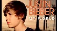 Част от всички песни от дебютния албум на Justin Bieber - My world
