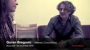 Goran Bregović - Interview - CorectNews - 26 2010