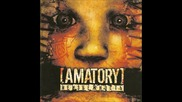 [ Amatory ] - Силньее Меня
