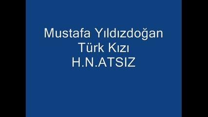 Mustafa Yildizdogan - Turk Kizi - http://www.nihal-atsiz.com/