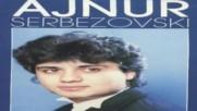 Ajnur Serbezovsk - Mozda juce jos bi hteo
