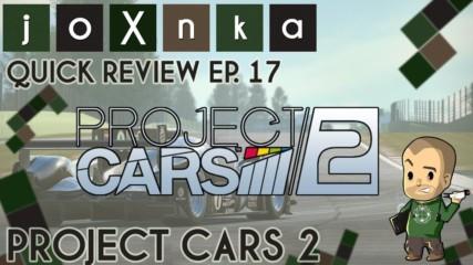 КАКВО Е PROJECT CARS 2? [joXnka Quick Reviews Ep.17]