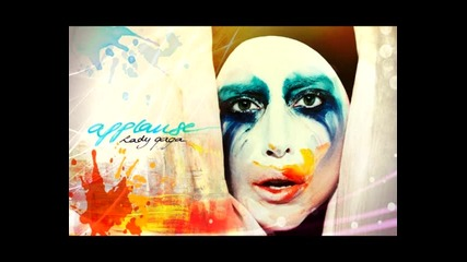 2o13 ! Lady Gaga - Applause + Бг. Превод