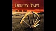 Dudley Taft - Have You Ever Loved A Woman