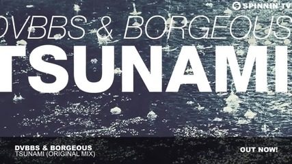 Dvbbs & Borgeous - Tsunami (original Mix)[1]