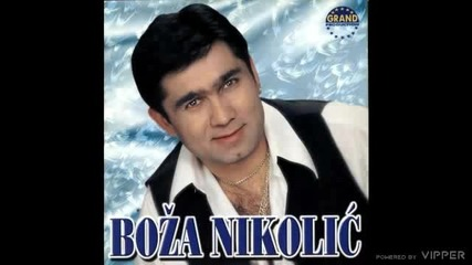 Boza Nikolic - Opa, lele, lele - (Audio 2000)