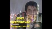 Nuki Hercegovac - 2014 - Srca nemas ti (hq) (bg sub)