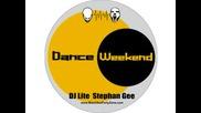 Dance Weekend Radio Show With Dj Lite vs. Stephan Gee 22-06-2011