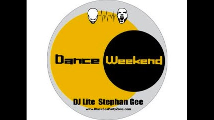 Dance Weekend Radio Show With Dj Lite vs. Stephan Gee 22-06-2011