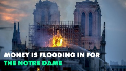 The world is donating money to save the Notre Dame