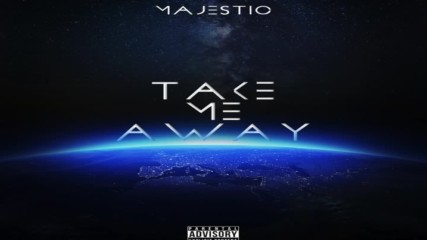 Majestic - Take Me Away [audio]