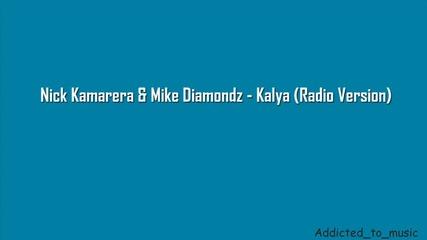 Nick Kamarera & Mike Diamondz - Kalya (radio Version)
